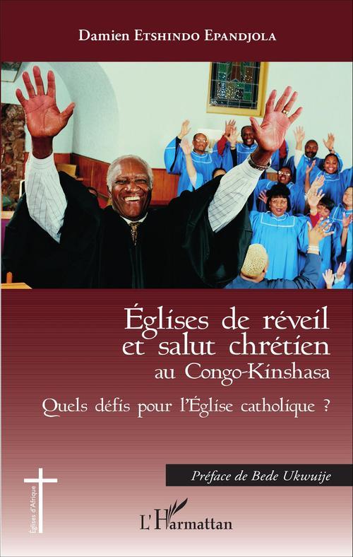 Damien Etshindo Epandjola Eglises de réveil et salut chrétien au Congo-Kinshasa