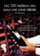 100 meilleurs vins pour une cave id�ale