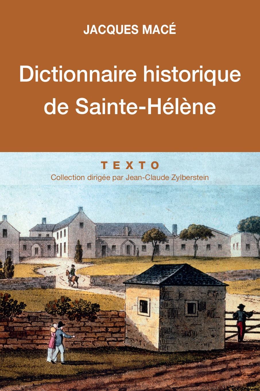 Jacques Macé Dictionnaire historique de Sainte-Hélène