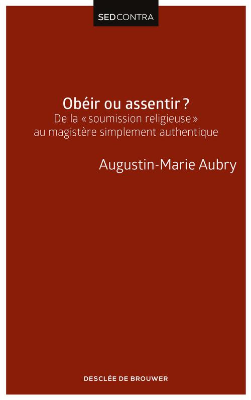 Augustin-Marie Aubry Obéir ou assentir ?