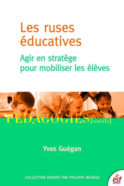 Yves Guégan Les ruses éducatives