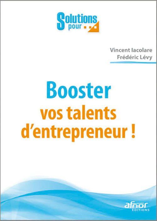 Frédéric Lévy Booster vos talents d'entrepreneur