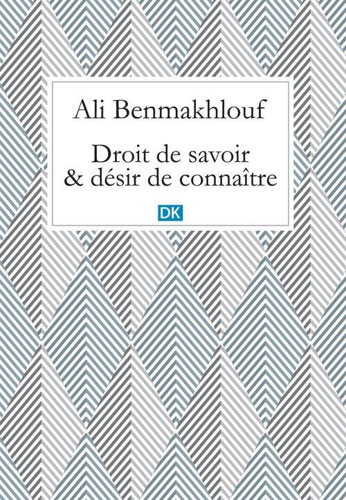 Ali Benmakhlouf Droit de savoir et désir de connaître