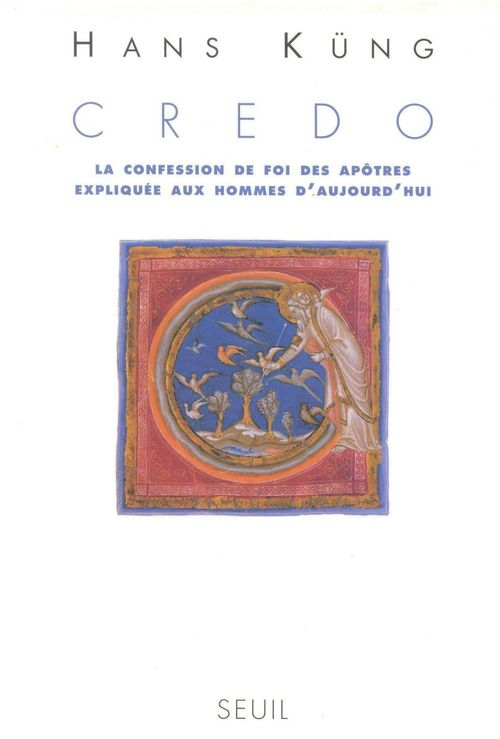 Hans Küng Credo. La Confession de foi des Apôtres expliquée