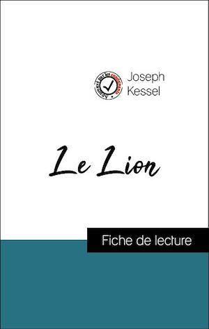 Analyse de l'oeuvre : Le Lion (résumé et fiche de lecture plébiscités par les enseignants sur fichedelecture.fr)