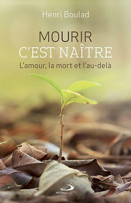 Henri Boulad Mourir c'est naître