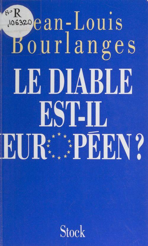 Jean-Louis Bourlanges Le Diable est-il européen ?