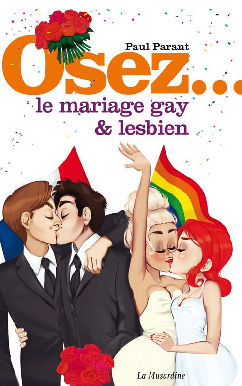 Paul Parant Osez le mariage gay et lesbien