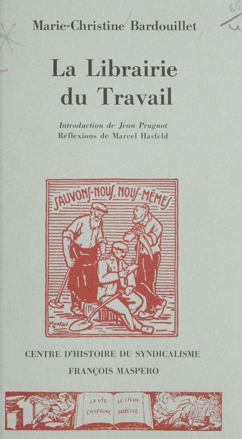 Marie-Christine Barbouillet La Librairie du travail (1917-1939)