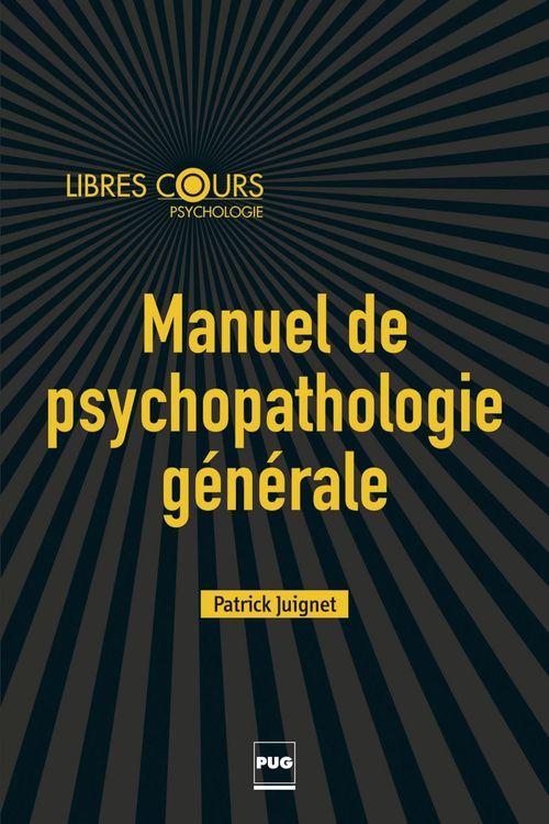 Patrick Juignet Manuel de psychopathologie générale