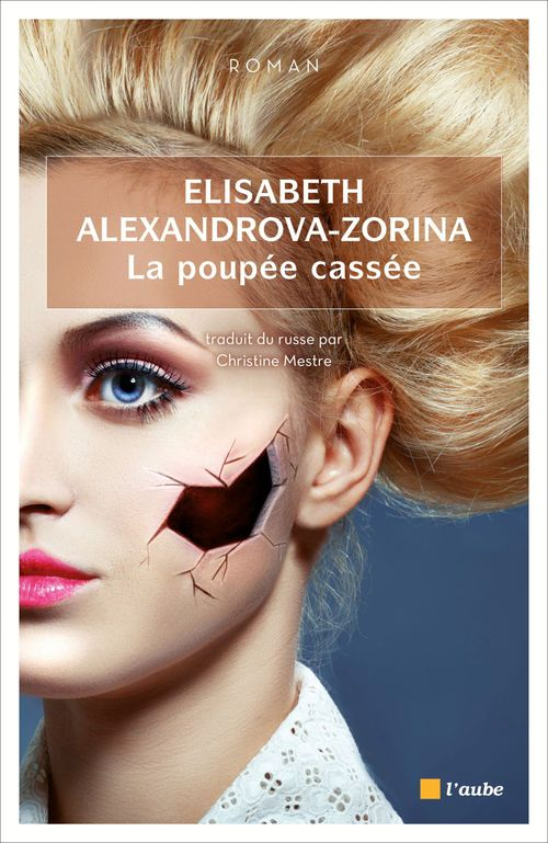 Elisabeth ALEXANDROVA-ZORINA La poupée cassée