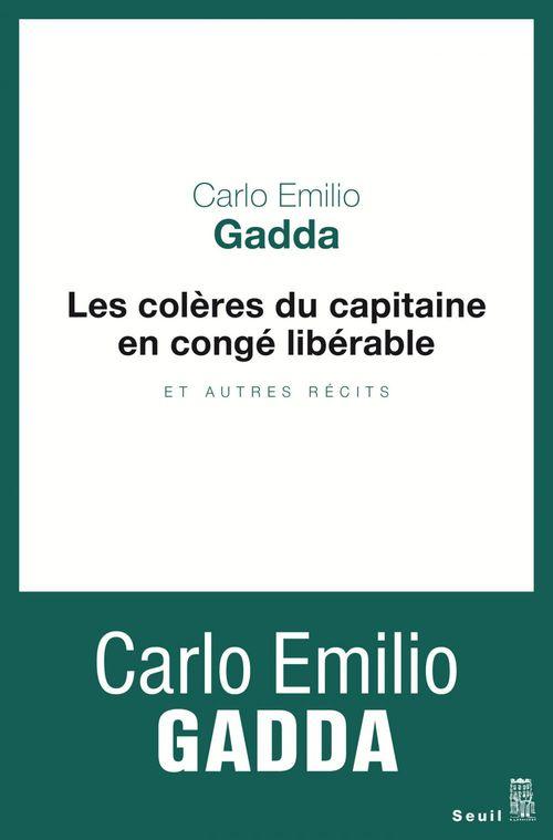 Carlo Emilio Gadda Les Colères du capitaine en congé libérable. et autres récits