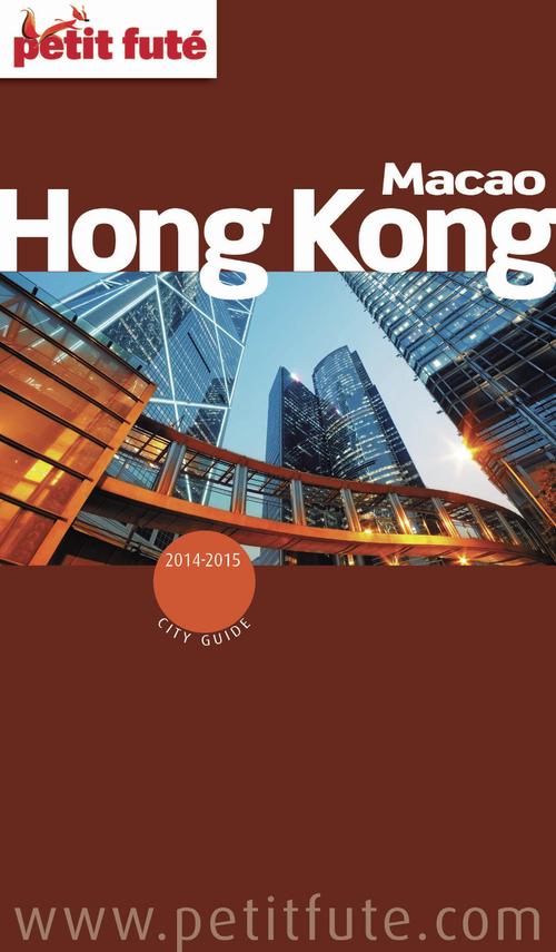 Collectif Petit Fute Hong Kong ; Macao (édition 2014-2015)