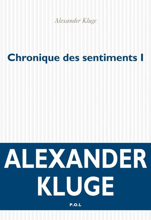 Alexander Kluge Chronique des sentiments (Tome 1) - Histoires de base