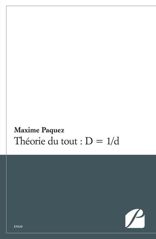 Maxime Paquez Théorie du tout: D = 1/d