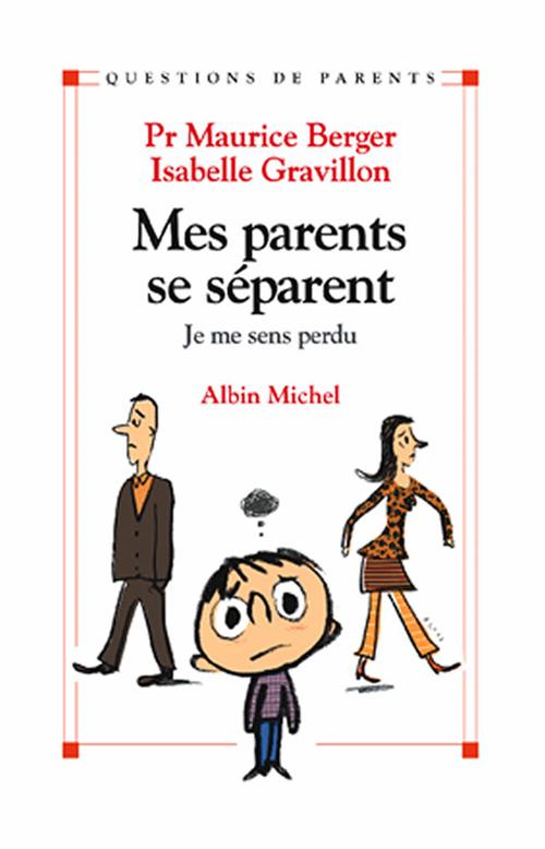 Maurice Berger Mes parents se séparent