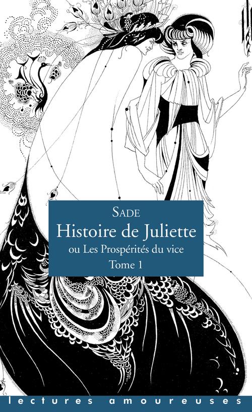 Histoire de Juliette, ou les prospérités du vice t.1