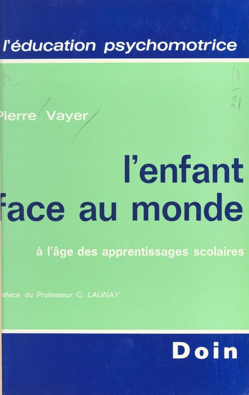 Pierre Vayer L'enfant face au monde à l'âge des apprentissages scolaires