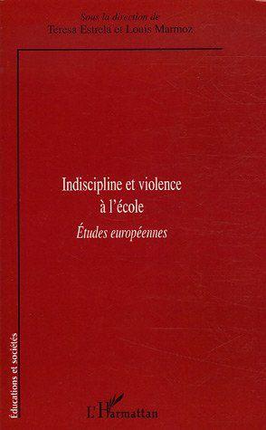 Indiscipline et violence à l'école ; études européennes