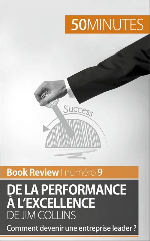 50 minutes De la performance à l'excellence de Jim Collins (analyse de livre)