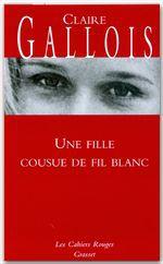 Claire Gallois Une fille cousue de fil blanc