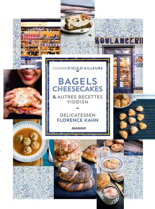 Florence Kahn Bagels, cheesecakes et autres recettes Yiddish