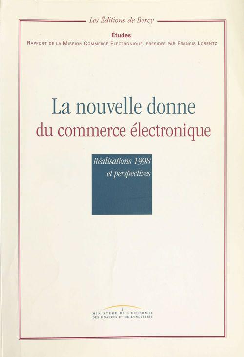 La nouvelle donne du commerce électronique : réalisations 1998 et perspectives