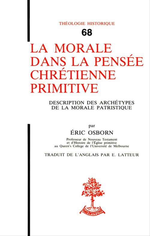 Eric Osborn La morale dans la pensée chrétienne primitive