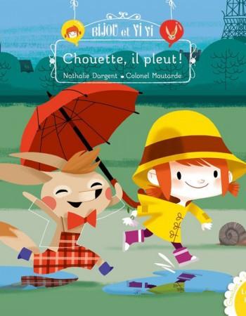 Nathalie Dargent Chouette, il pleut! - Chouette, il pleut!