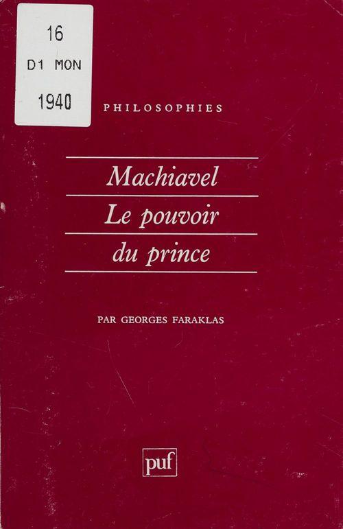 Georges Faraklas Machiavel : le pouvoir du prince