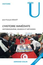 L'histoire immdiate ; historiographie, sources et mthodes (2e dition)