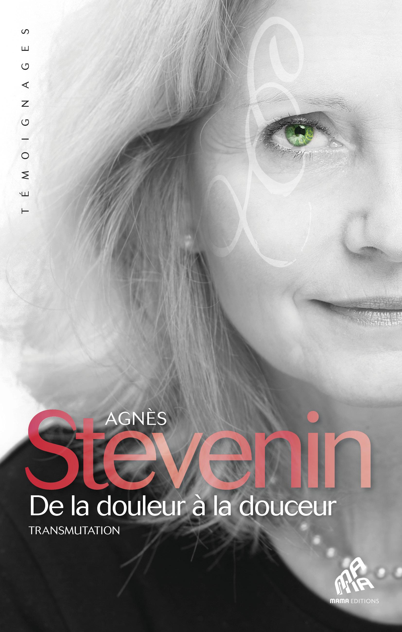 Agnès Stevenin De la douleur à la douceur
