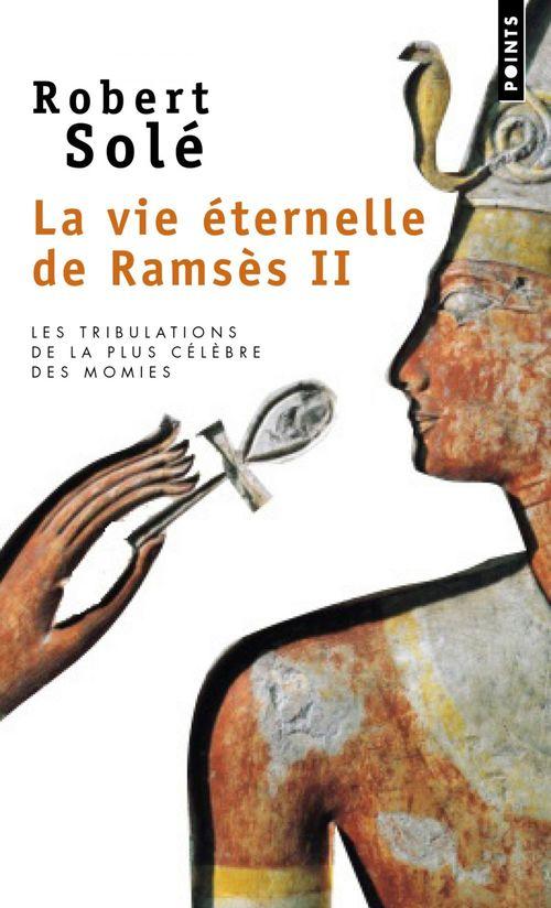 La Vie éternelle de Ramsès II