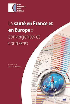 Haut conseil de la santé publique (HCSP) La santé en France et en Europe : convergences et contrastes