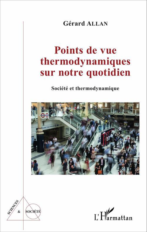 Gérard Allan Points de vue thermodynamiques sur notre quotidien