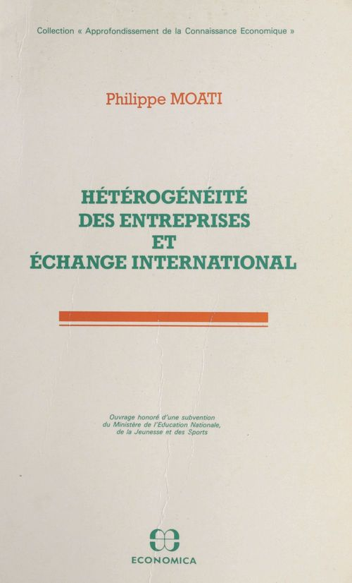 Philippe Moati Hétérogénéité des entreprises et échange international