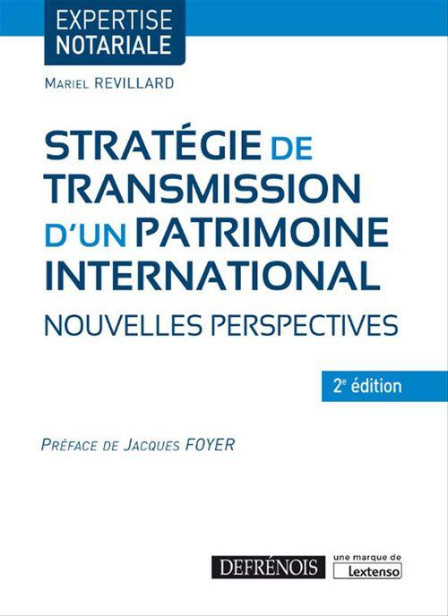 Mariel Revillard Stratégies de transmission d'un patrimoine international - 2e édition