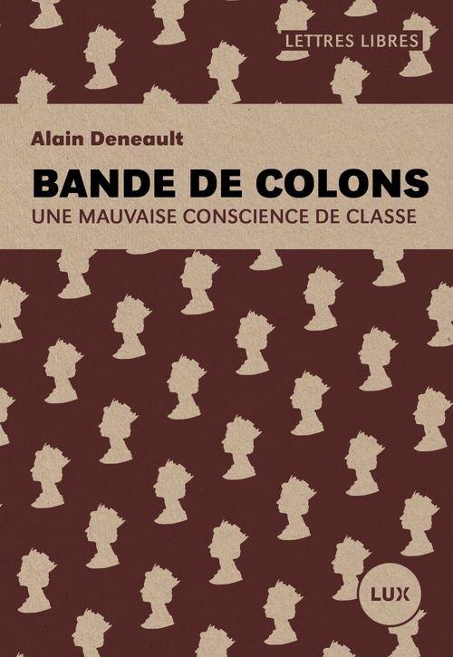 Bande De Colons - Une Mauvaise Conscience De Classe