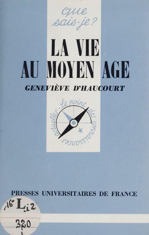 Geneviève d' Haucourt La Vie au Moyen Âge