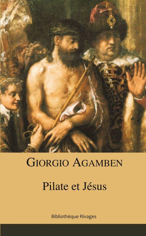 Giorgio Agamben Pilate et Jésus