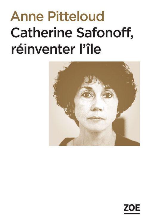 Anne PITTELOUD Catherine Safonoff, réinventer l'île