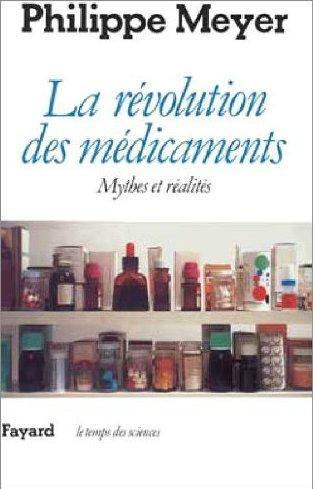 Philippe Meyer La Révolution des médicaments