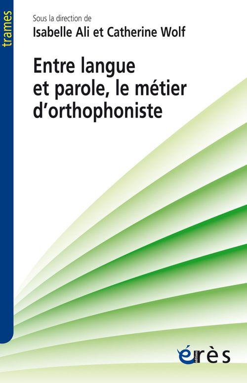 Isabelle ALI Entre langue et parole, le métier d'orthophoniste