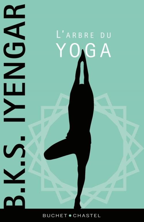 B.K.S Iyengar L'Arbre du yoga