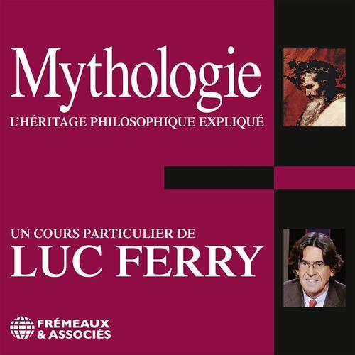 Mythologie. L'héritage philosophique expliqué
