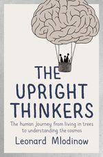 Vente EBooks : The Upright Thinkers  - LEONARD MLODINOW