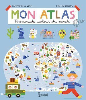Mon atlas ; promenade autour du monde