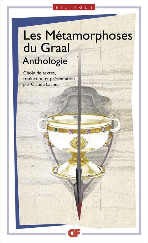 les métamorphoses du Graal ; anthologie