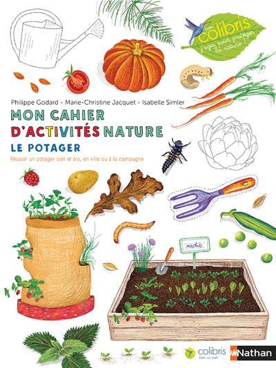 Mon cahier d'observation et d'activités ; mon cahier d'activités nature ; le potager