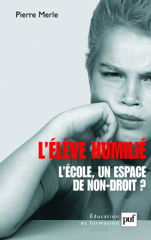 L'élève humilié ; l'école, un espace de non-droit ? (2e édition)
